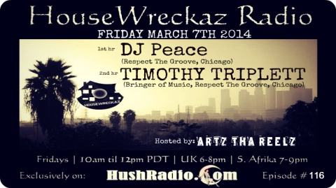 HouseWreckaz Radio 116 feat DJ Peace & Timothy Triplett