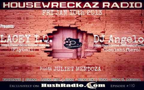 HouseWreckaz Radio EP110 w Juliet Mendoza featuring Lacey IQ and DJ Angelo