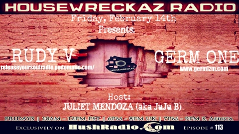 HouseWreckaz Radio EP113 w Juliet Mendoza Feat Rudy V & Germ One